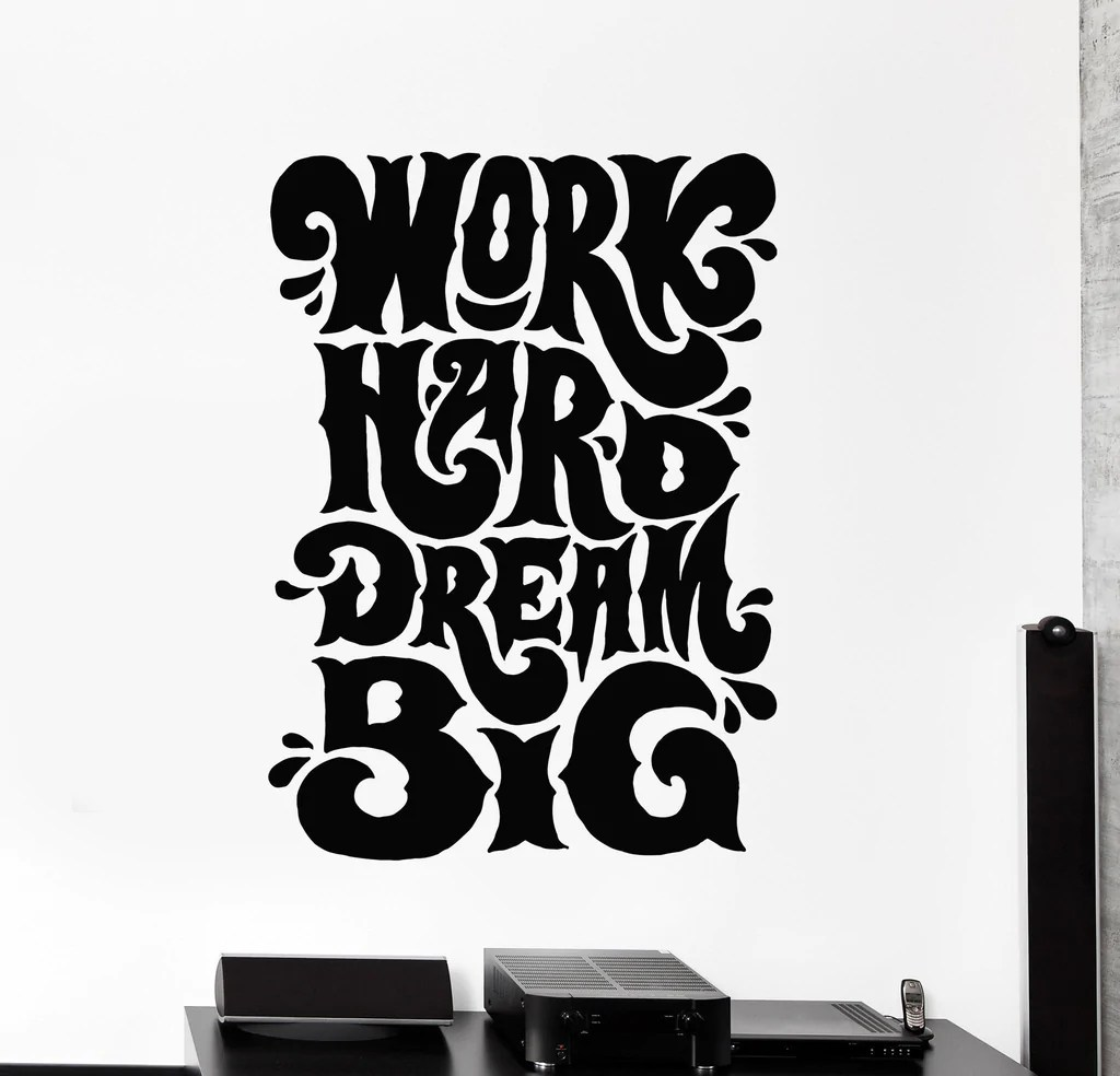 Vinyl Wall Decal Work Hard Dream Big Quote Office Stickers