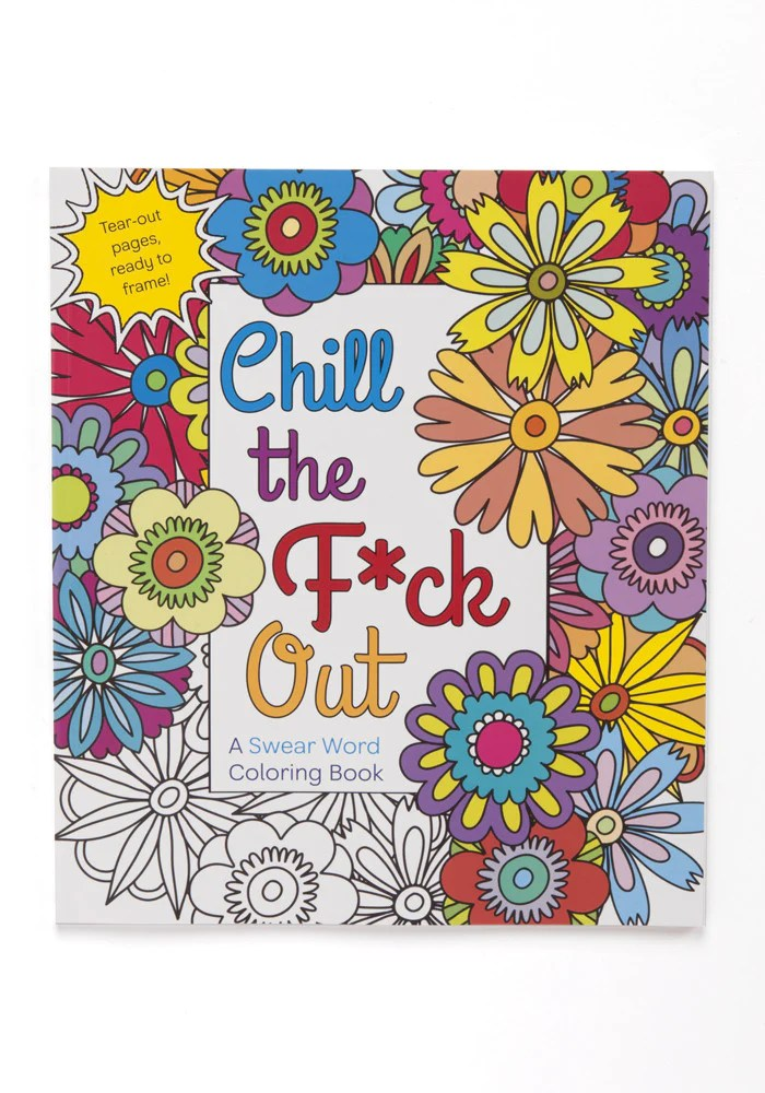 Chill The Fuck Out Adult Coloring Book