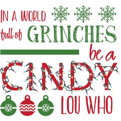 World Full Of Grinches Be A Cindy Lou Who 3T Xpressions