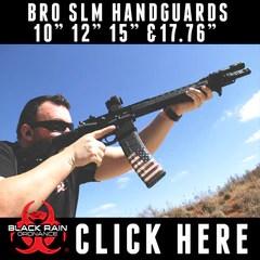 BRO SLM HANDGUARDS!
