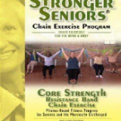 Chair Exercises For Seniors Dvd Australia See Through Dining Chairs Some Stuff About Core Strength Exercise Video Program