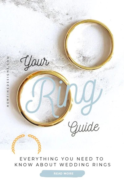 Your Ring Guide - Everything you need to know about Wedding Rings