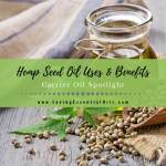 Hemp Seed Oil Uses And Benefits Carrier Oil Spotlight