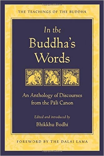 In The Buddha's Words An Anthology Of Discourses From The Pali