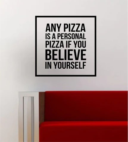 Believe In Yourself Simple Square Design Quote Pizza Funny