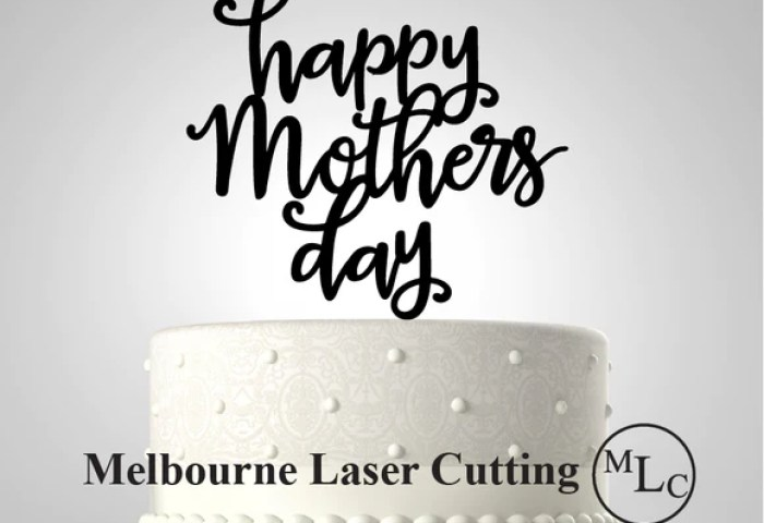 Happy Mothers Day Acrylic Cake Topper Melbourne Laser Cutting