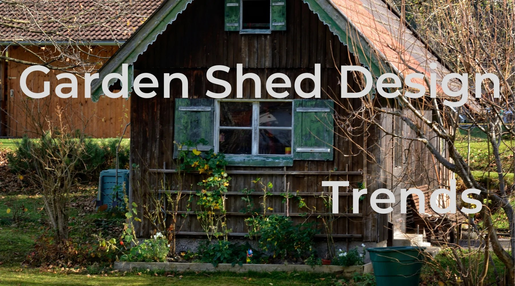 hight resolution of 3 top garden sheds design trends