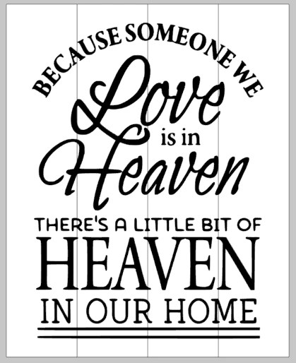 Download Because someone we love is in heaven 14x17 - Pallets by deSIGN