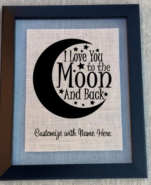 I Love You To The Moon And Back Customized Burlap Sign