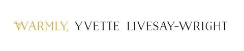 Warmly, Yvette Livesay-Wright