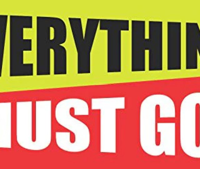 Everything Must Go 2ftx4ft Vinyl Retail Banner Sign