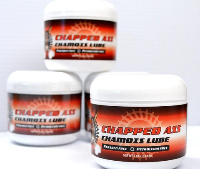Chapped Ass Chamois Lube The Best Chamois Cream On The Planet