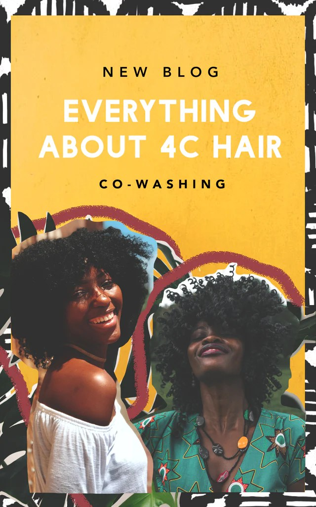 Co Washing 4c Hair Everything To Know About Natural Hair Pt 1