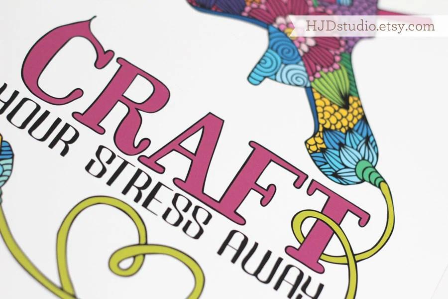 Art Print Craft Your Stress Away Howjoyfulshop
