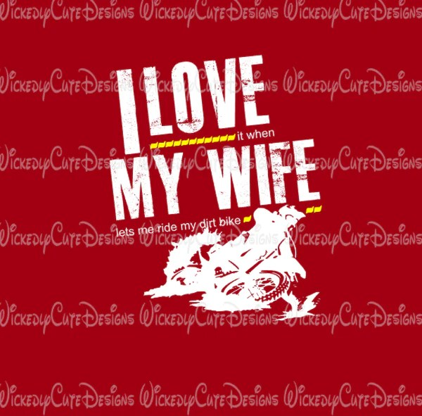 Download I Love My Wife Dirt Bike SVG, DXF, EPS, PNG Digital File ...
