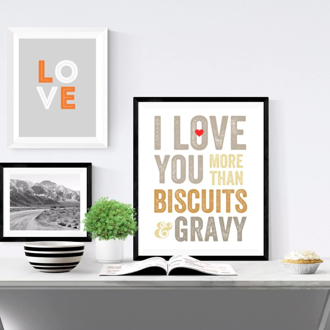 Download I Love You More Than Biscuits and Gravy Print - Once Upon ...