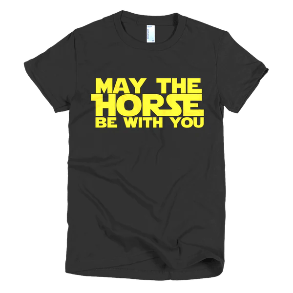 """""""May The Horse Be With You"""" Tee"""
