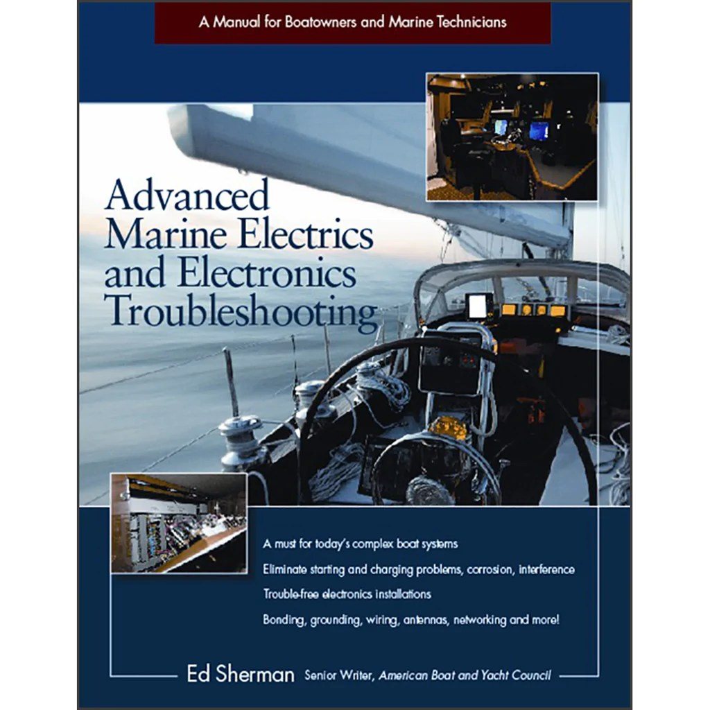 advanced marine electrics and electronics troubleshooting a manual for boatowners and marine technicians [ 1024 x 1024 Pixel ]