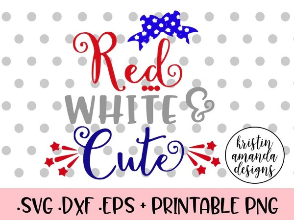 Download Red White and Cute 4th of July SVG DXF EPS PNG Cut File ...