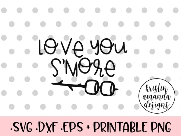 Download Love You S'more SVG DXF EPS PNG Cut File • Cricut • Silhouette