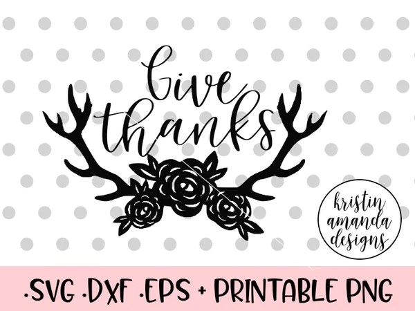 Give Thanks Thanksgiving SVG DXF EPS PNG Cut File Cricut