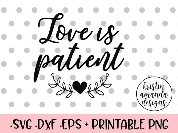 Download Love is Patient SVG DXF EPS PNG Cut File • Cricut • Silhouette