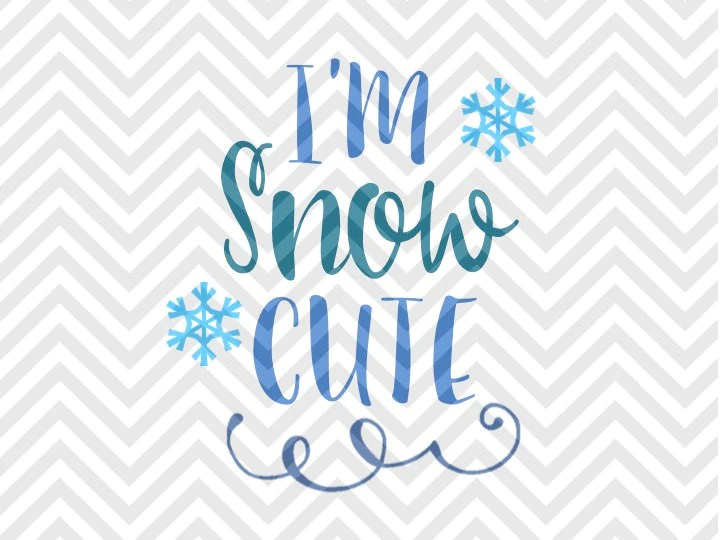 Download I'm Snow Cute Christmas Winter SVG and DXF Cut File • Png ...