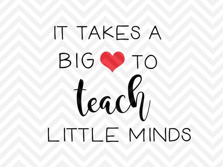 Download It Takes a Big Heart to Teach Little Minds SVG and DXF Cut ...