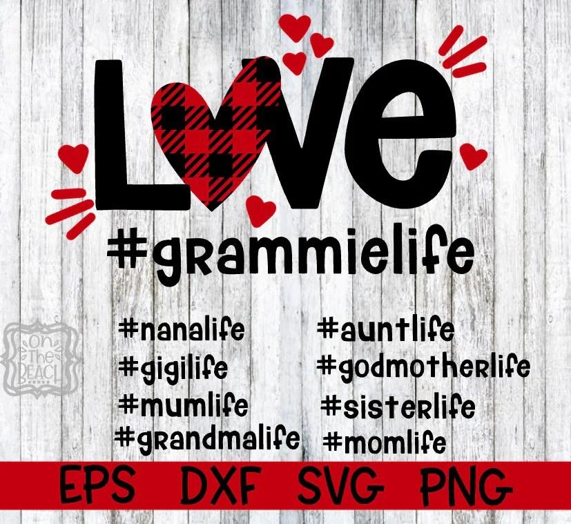 Download Love SVG - Grammie, Gigi, Grandma, Mom, Aunt, Godmother ...