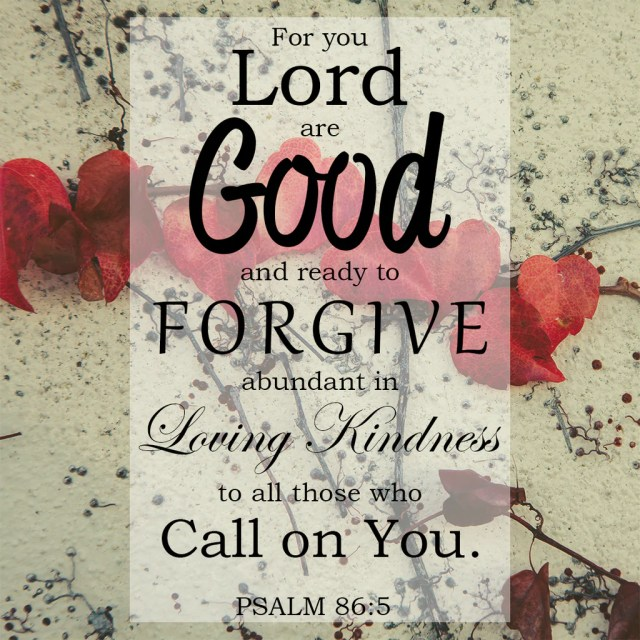 Psalm 86:5 - For You Lord are Good