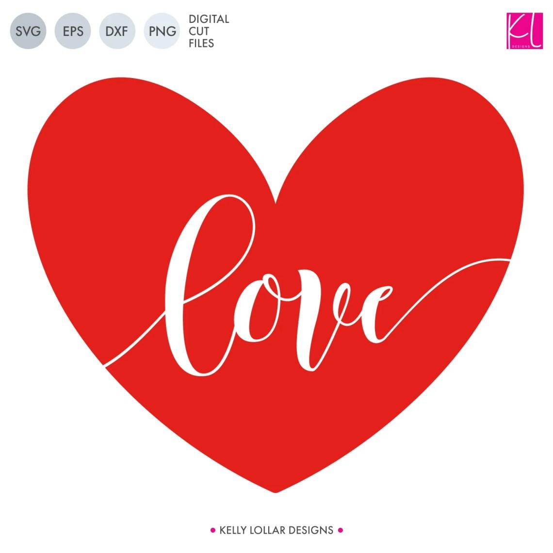 Download Free Love Heart SVG Cut Files - Kelly Lollar Designs