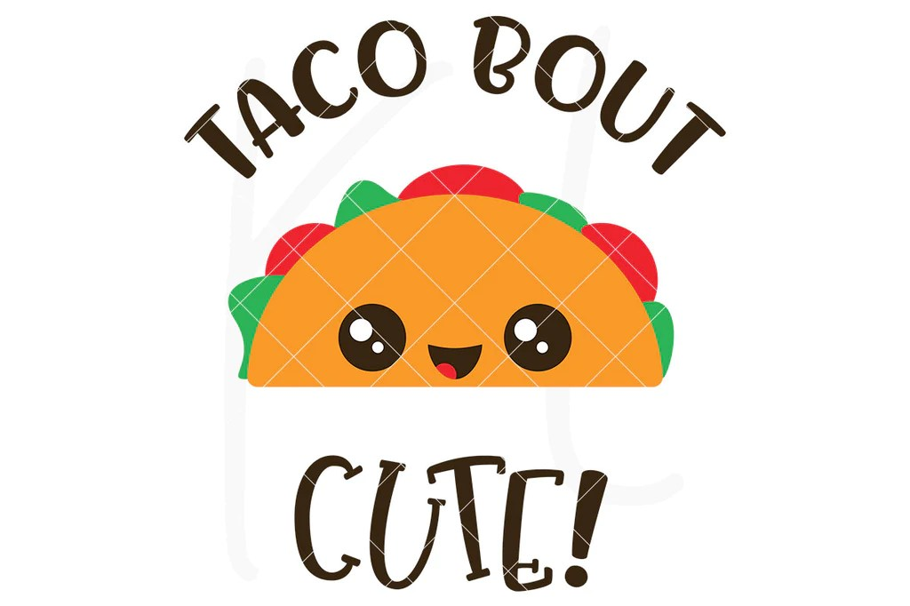 Download Freebie Friday | Taco Bout Cute SVG File - Kelly Lollar ...