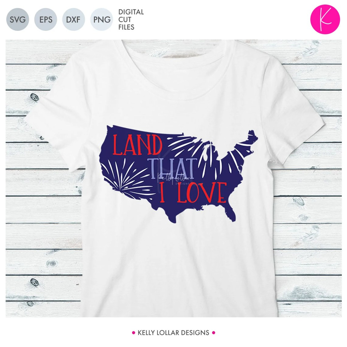 Download Land That I Love United States SVG Cut File | Kelly Lollar ...
