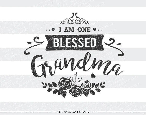 Download I am one Blessed Grandma SVG file Cutting File Clipart in ...