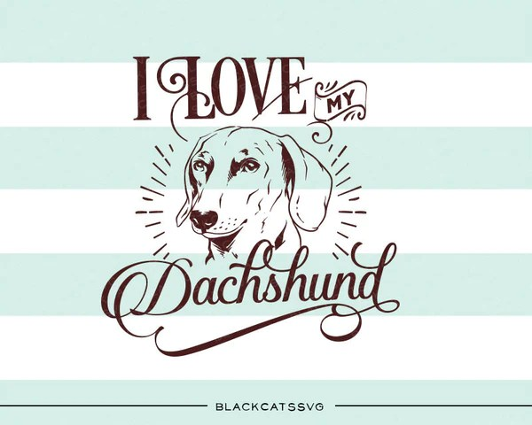 Download I love my Dachshund - SVG file Cutting File Clipart in Svg ...