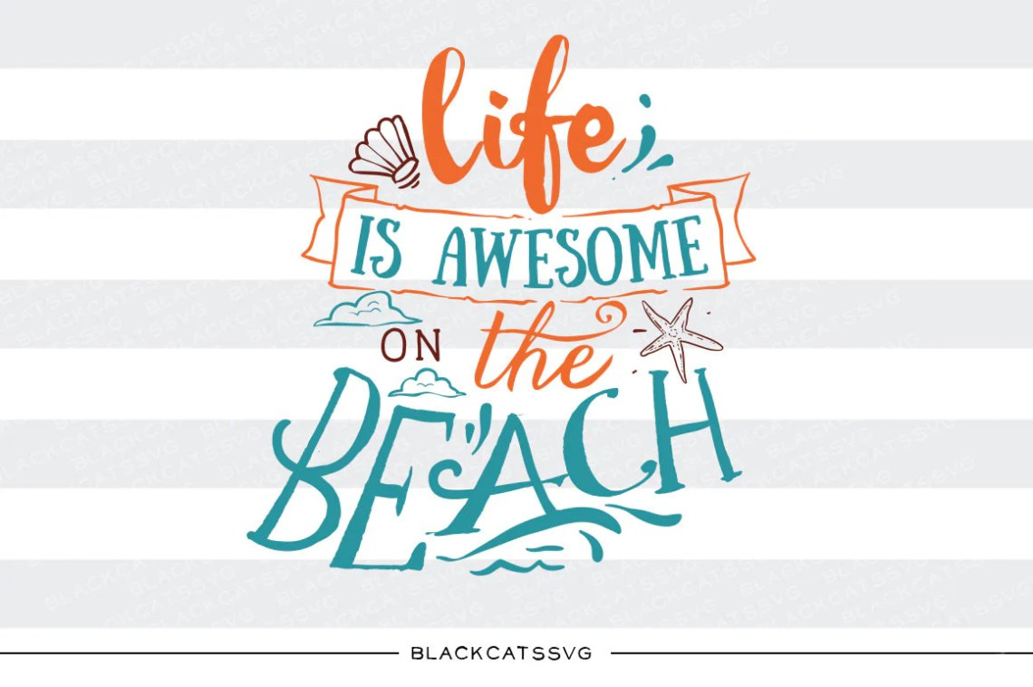Download Life is awesome on the beach - SVG file Cutting File ...