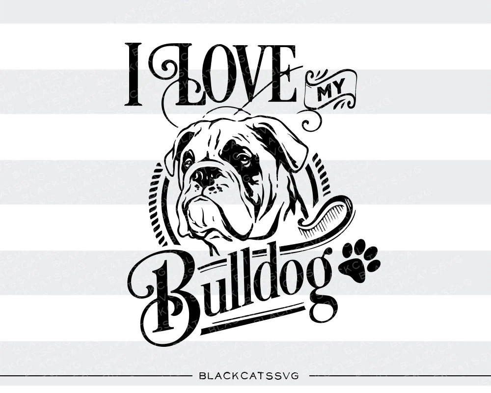 Download I love my bulldog - SVG file Cutting File Clipart in Svg ...