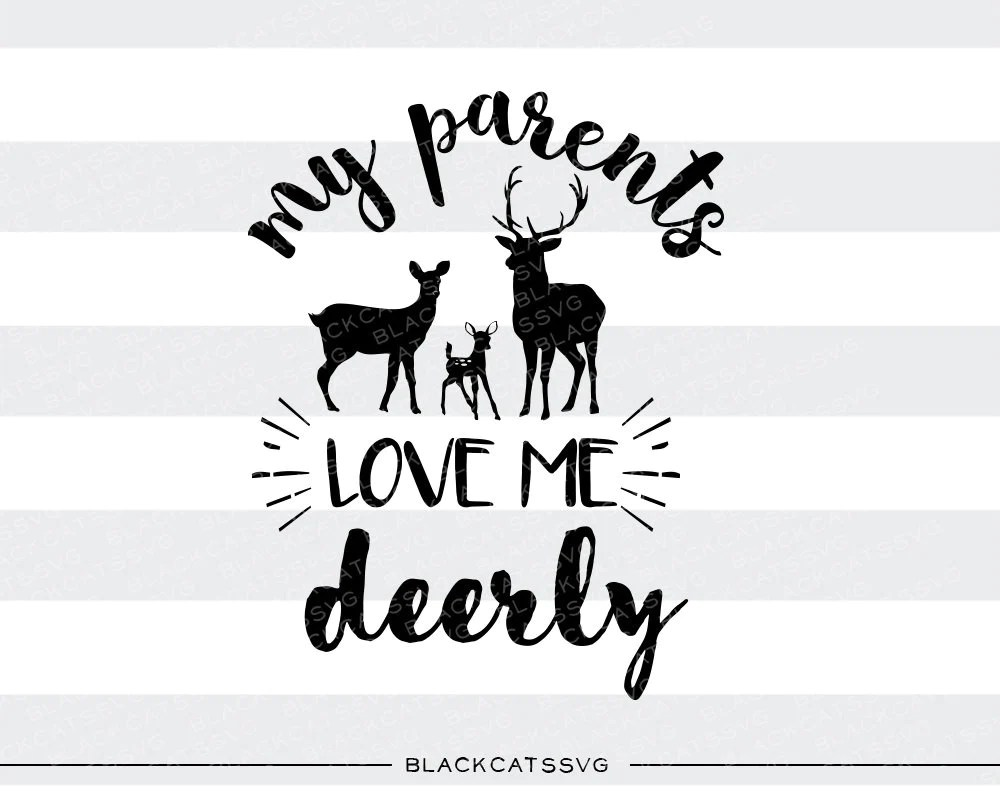 Download My parents love me deerly - SVG file Cutting File Clipart ...