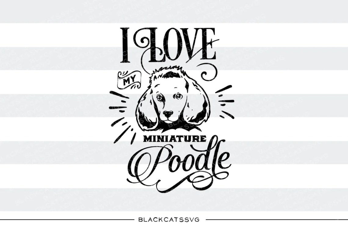 Download I love my poodle - SVG file Cutting File Clipart in Svg ...