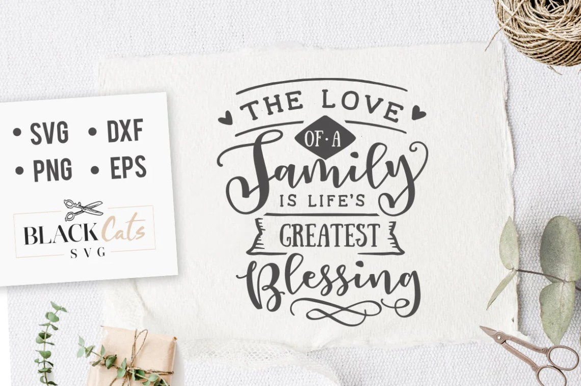 Download The love of a family is life's greatest blessing SVG file ...