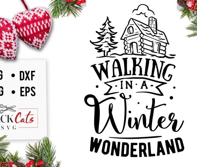 Walking In A Winter Wonderland Free Svg Cutting File