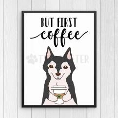 Kitchen Art Decor Buffet Cabinets But First Coffee Siberian Husky Wall Print Dog Office Signs
