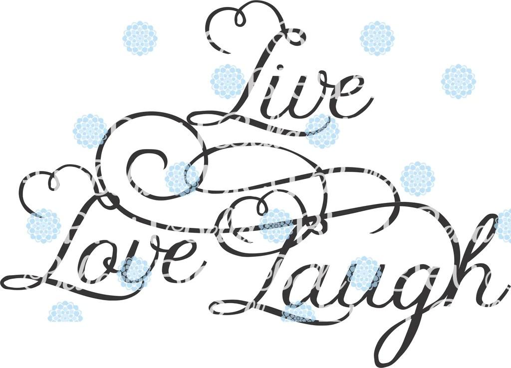 Download Live Love Laugh SVG Cutting Vinyl File Silhouette Wording ...
