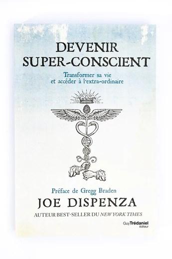 Devenir Super-conscient: Transformer Sa Vie Et Accéder à L'extra-ordinaire : devenir, super-conscient:, transformer, accéder, l'extra-ordinaire, Devenir, Super-conscient, Transformer, Accéder, L'extraordinaire, LIBRAIRIE, LILOU