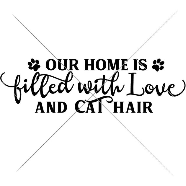 Download Our Home is filled with Love and Cat Hair svg png dxf eps ...