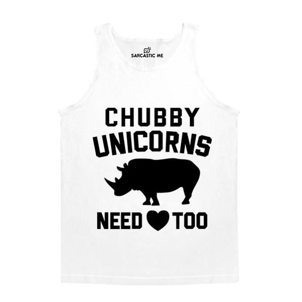Download Chubby Unicorns Need Love Too Unisex Tank Top | Sarcastic ...