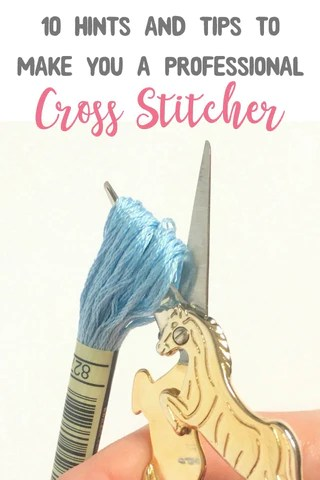 hints-and-tips-to-make-you-a-professional-cross-stitcher
