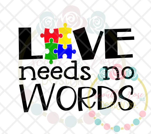 Download Love Needs No Words Autism SVG DXF PNG - Scout and Rose ...