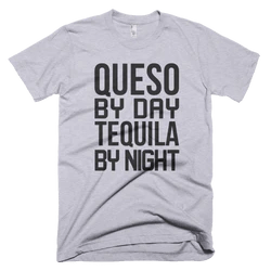 Queso by Day, Tequila by Nighthttps://i0.wp.com/cdn.shopify.com/s/files/1/1722/4479/products/american_apparel__heather_grey_wrinkle_front_mockup__1_250x.png?ssl=1