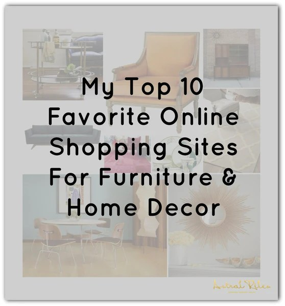 My Top 10 Favorite Online Shopping Sites For Home Decor – Astral Riles